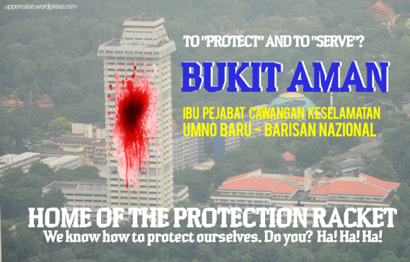 Bukit Aman - home of the protection racket